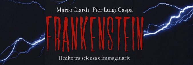 Frankenstein, tra scienza e immaginario